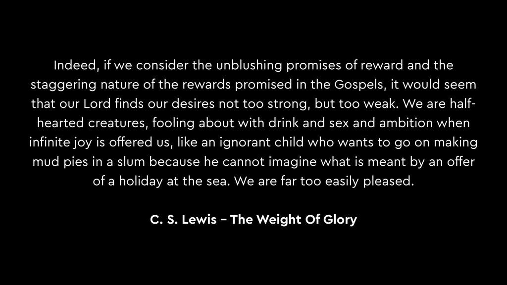 Indeed, if we consider the unblushing promises ...