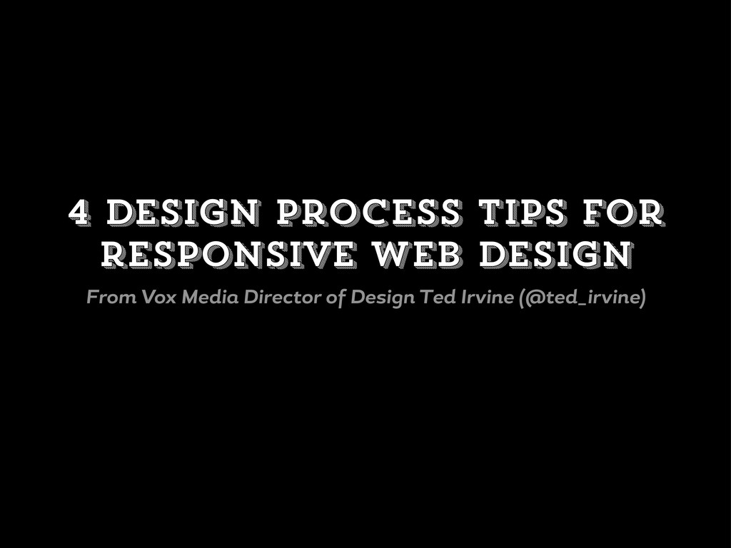 4 design process tips for responsive web design...