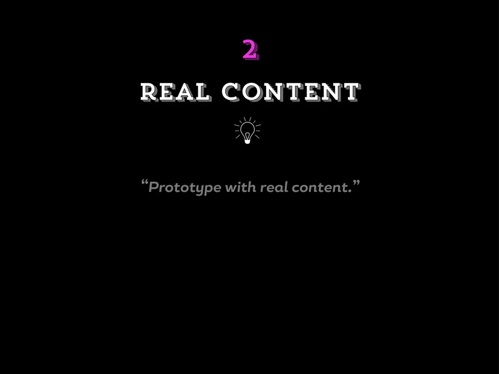 """""""Protot pe with re l content."""" real content j 2"""
