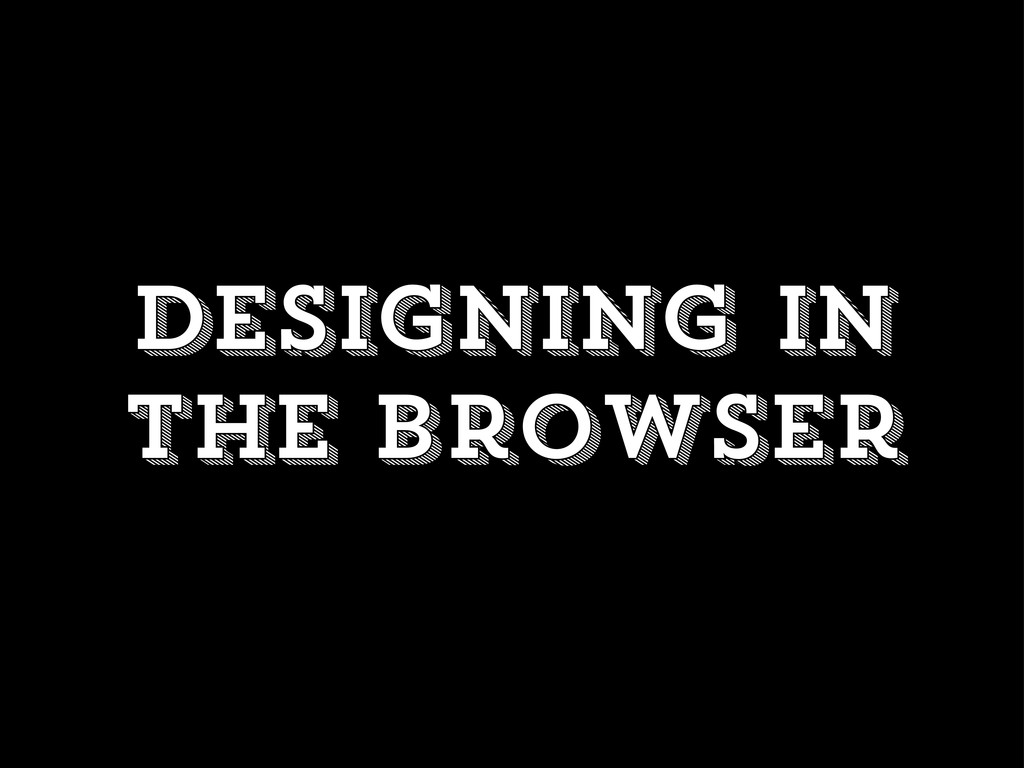 Designing in the browser