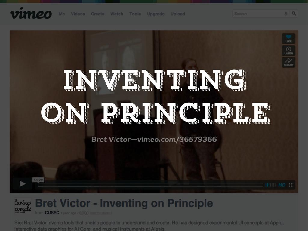 inventing on principle Bret Victor—vimeo.com/36...