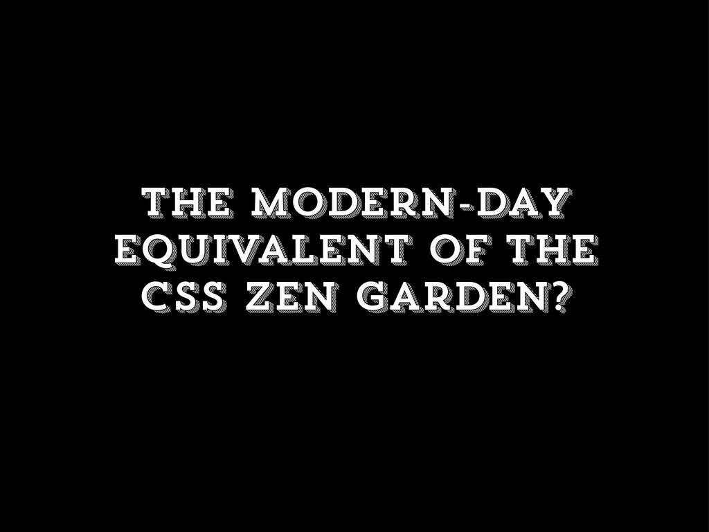 the modern-day equivalent of the css zen garden?
