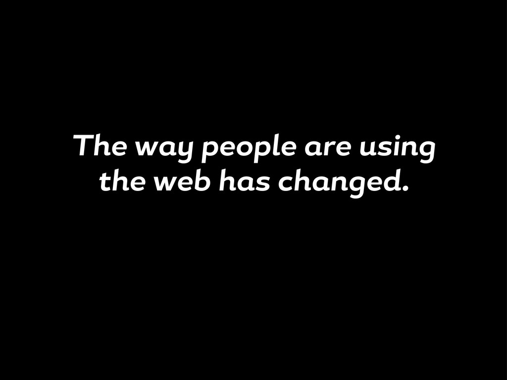 The w people re usin the web h s ch n ed.