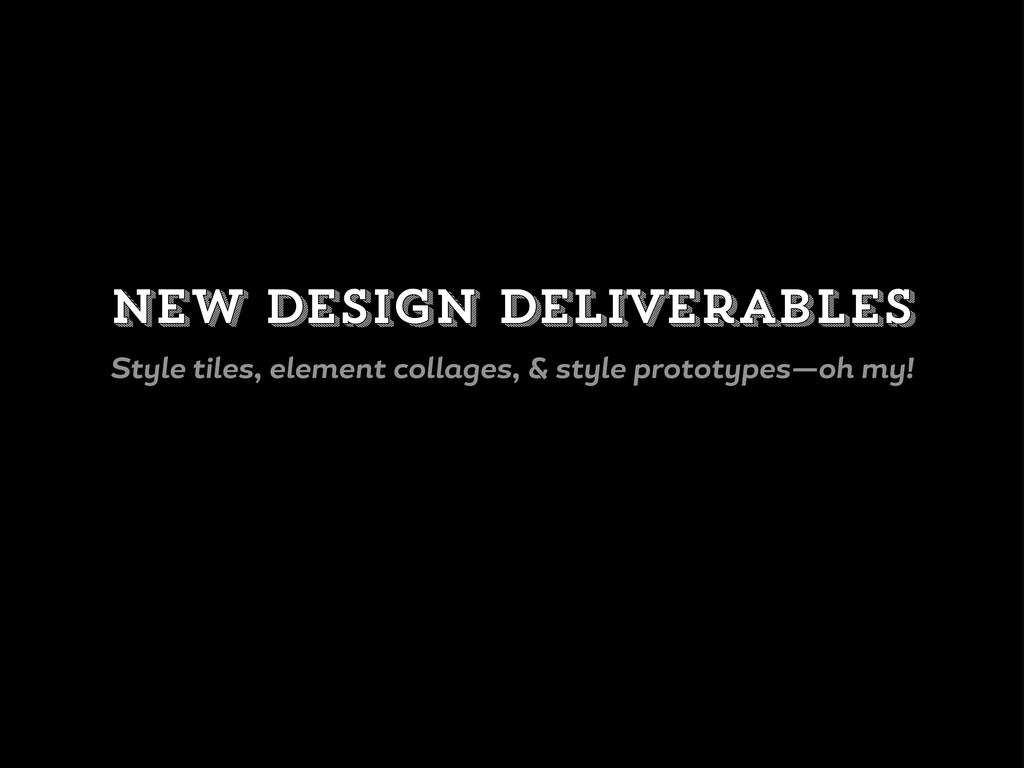 New design deliverables St le tiles, element co...