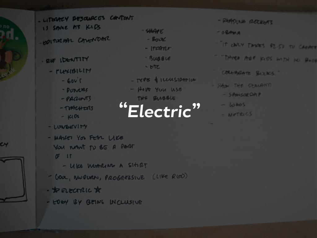 """Electric"""