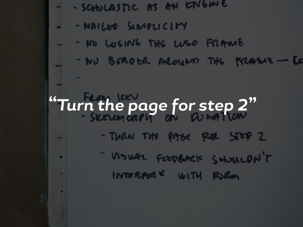 """Turn the p e or step 2"""