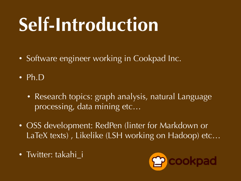 Self-Introduction • Software engineer working i...