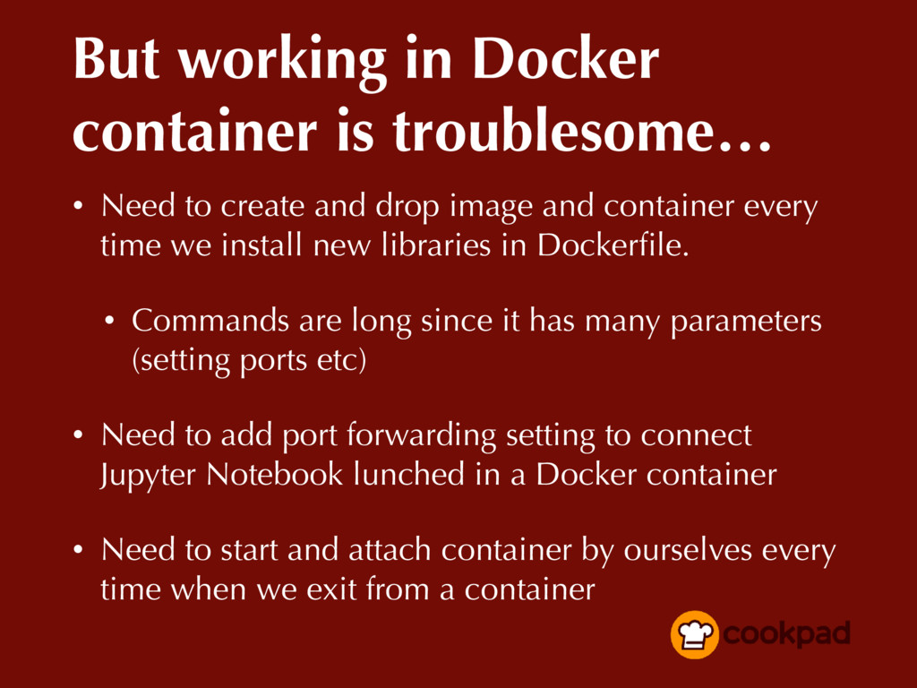 But working in Docker container is troublesome…...