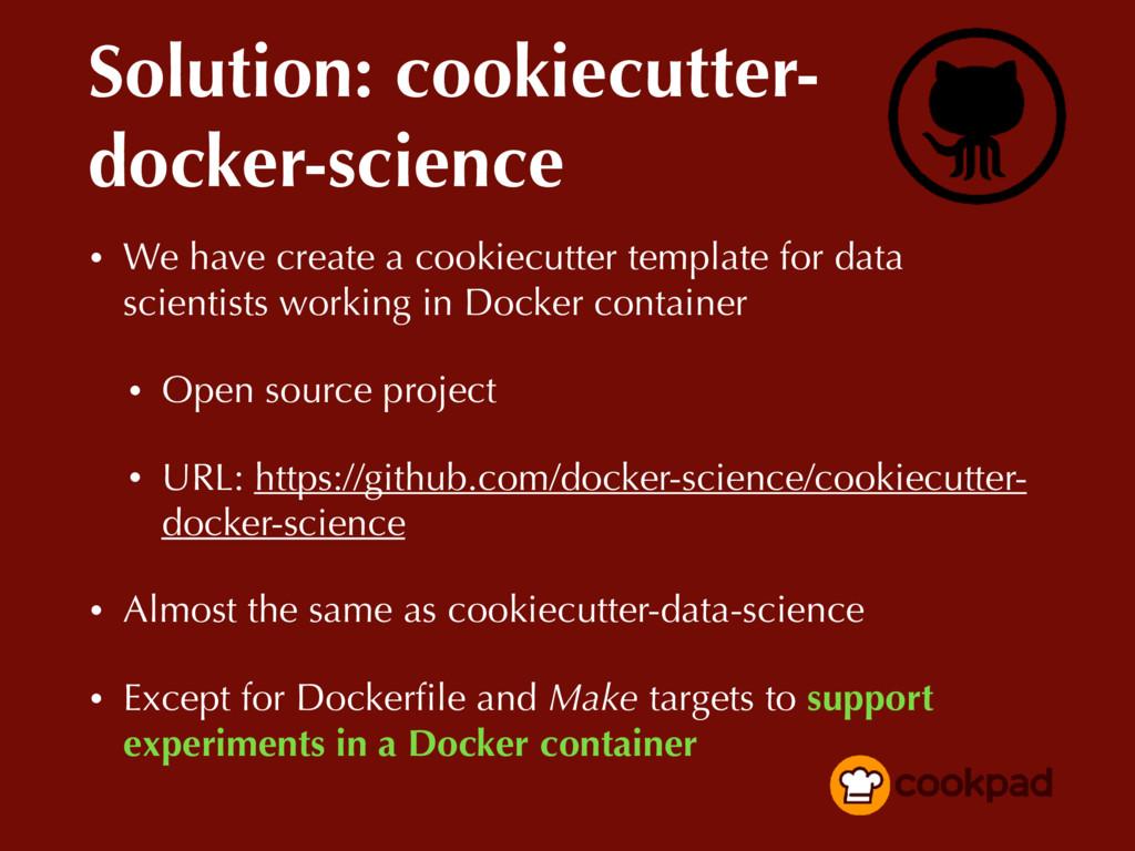 Solution: cookiecutter- docker-science • We hav...