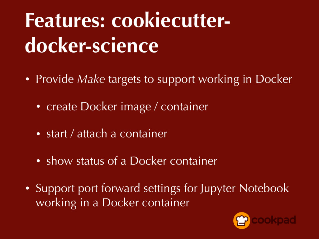 Features: cookiecutter- docker-science • Provid...