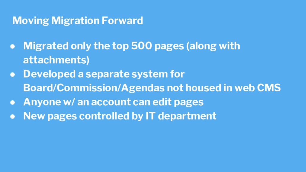 ● Migrated only the top 500 pages (along with a...