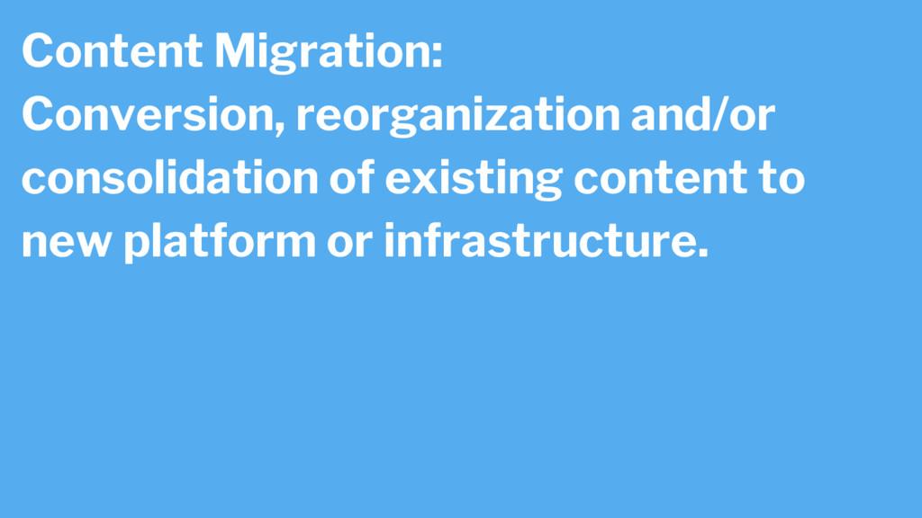 Content Migration: Conversion, reorganization a...