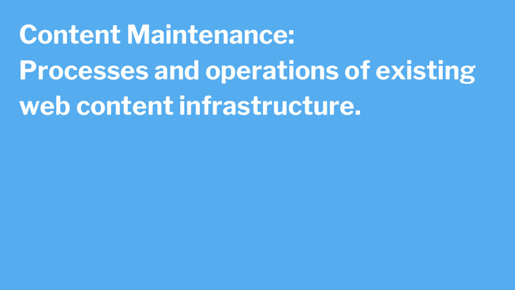 Content Maintenance: Processes and operations o...
