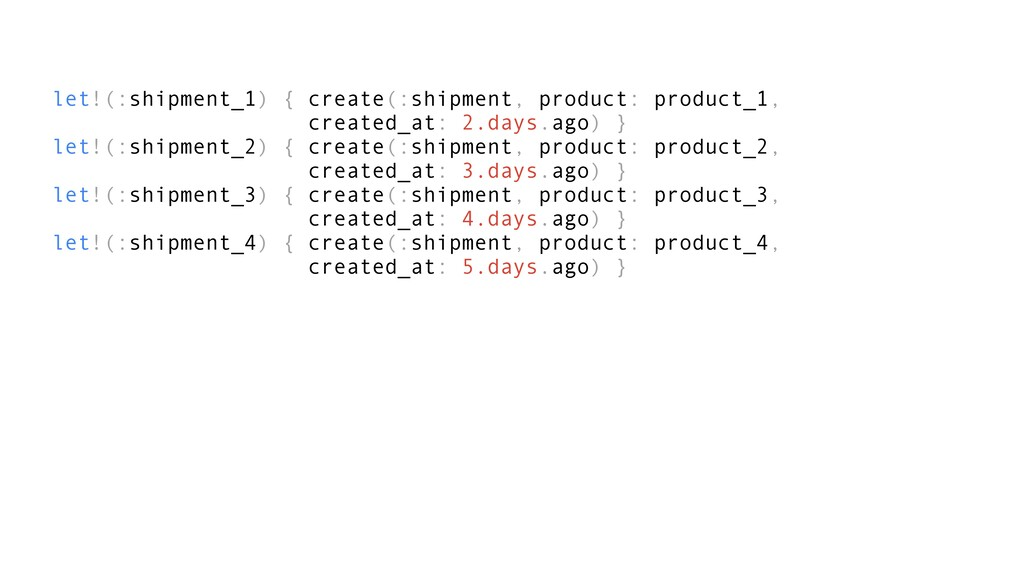 let!(:shipment_1) { create(:shipment, product: ...