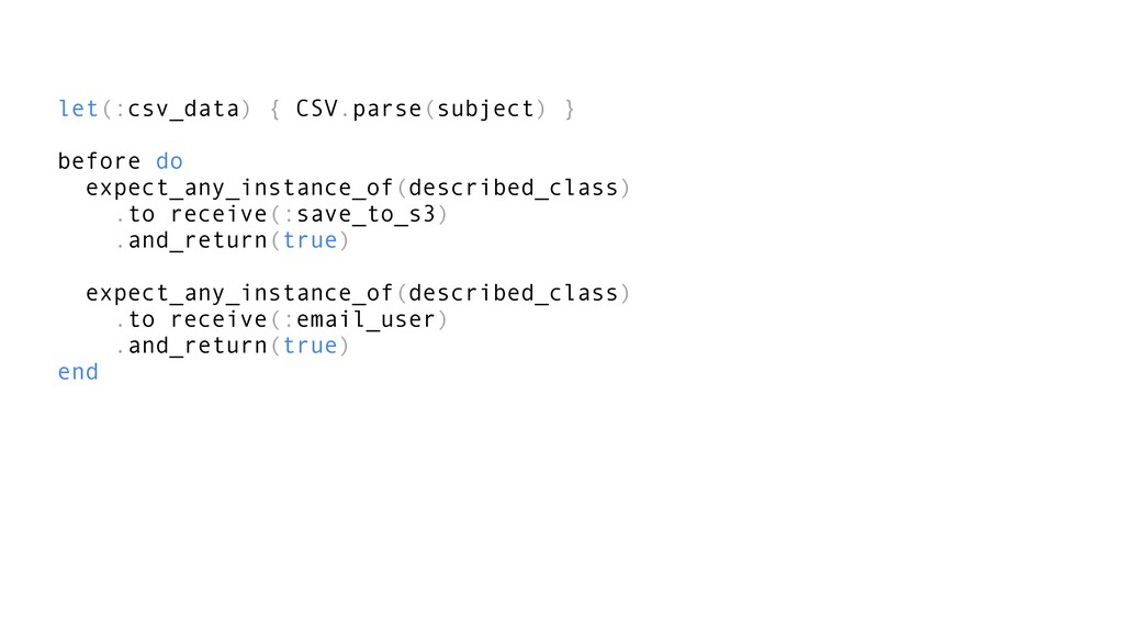 let(:csv_data) { CSV.parse(subject) } before do...