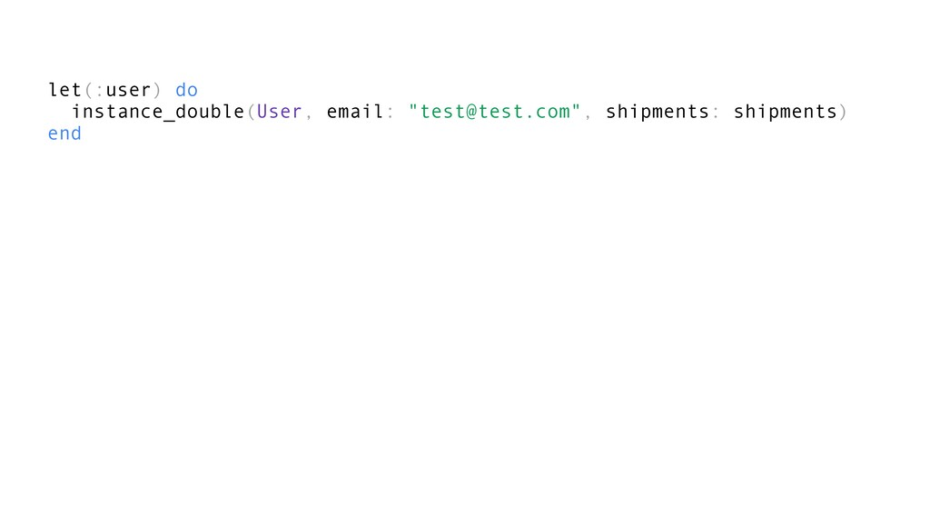 """let(:user) do instance_double(User, email: """"tes..."""