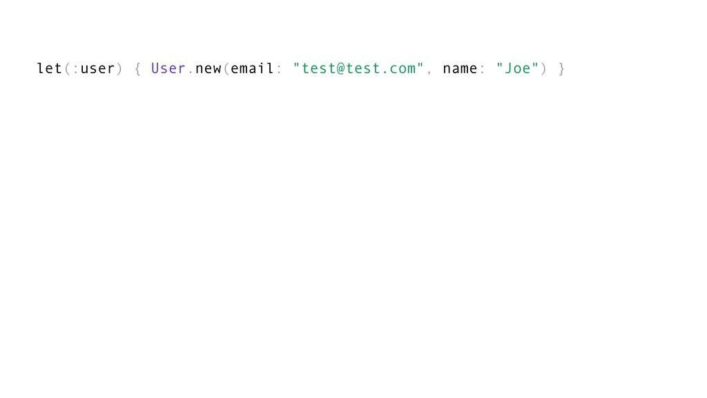 """let(:user) { User.new(email: """"test@test.com"""", n..."""