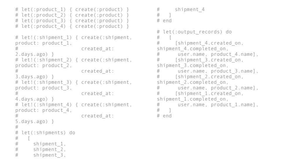 # let(:product_1) { create(:product) } # let(:p...