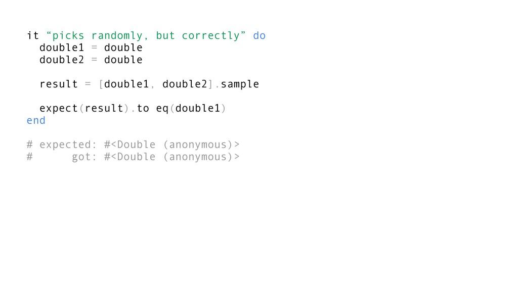 """it """"picks randomly, but correctly"""" do double1 =..."""