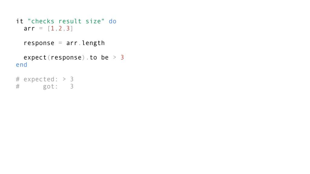 """it """"checks result size"""" do arr = [1,2,3] respon..."""