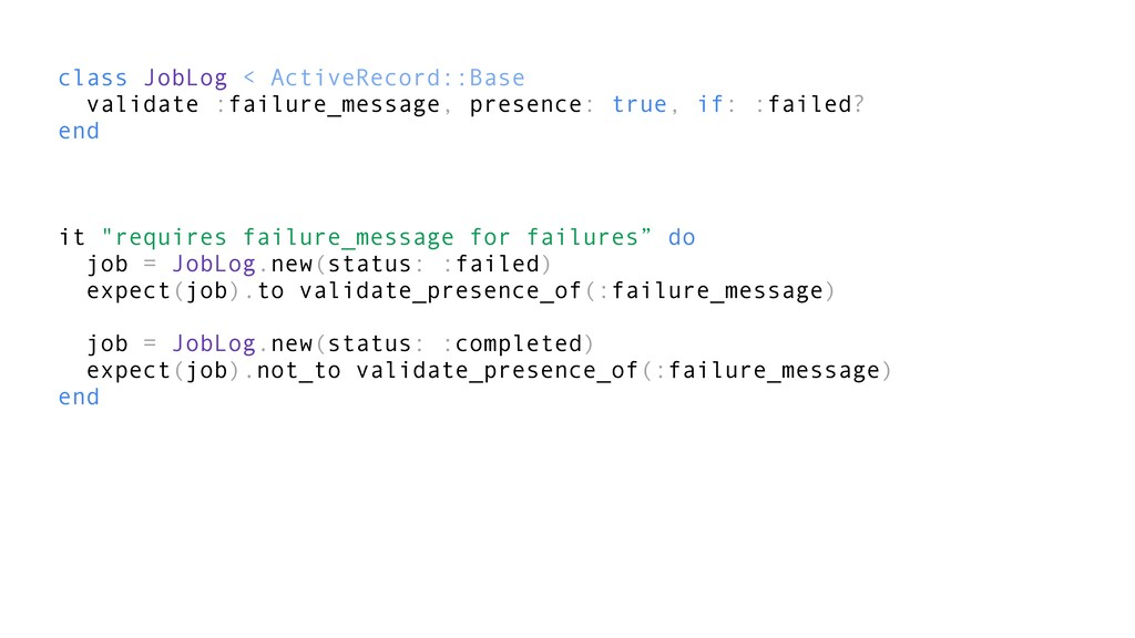class JobLog < ActiveRecord::Base validate :fai...