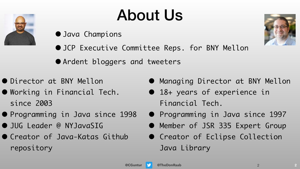 @CGuntur @TheDonRaab !2 About Us 2 • Java Champ...