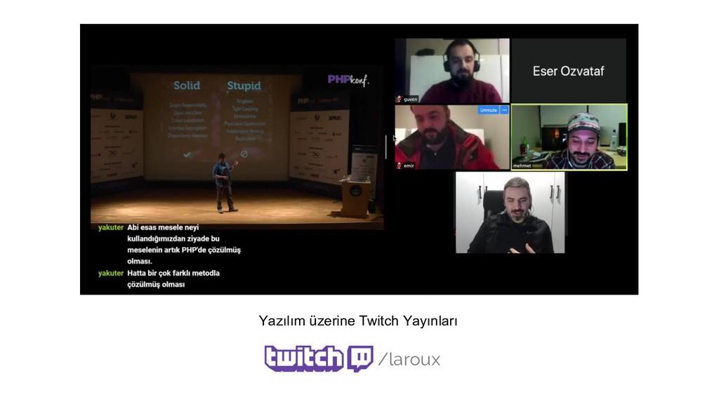 Yazılım üzerine Twitch Yayınları /laroux