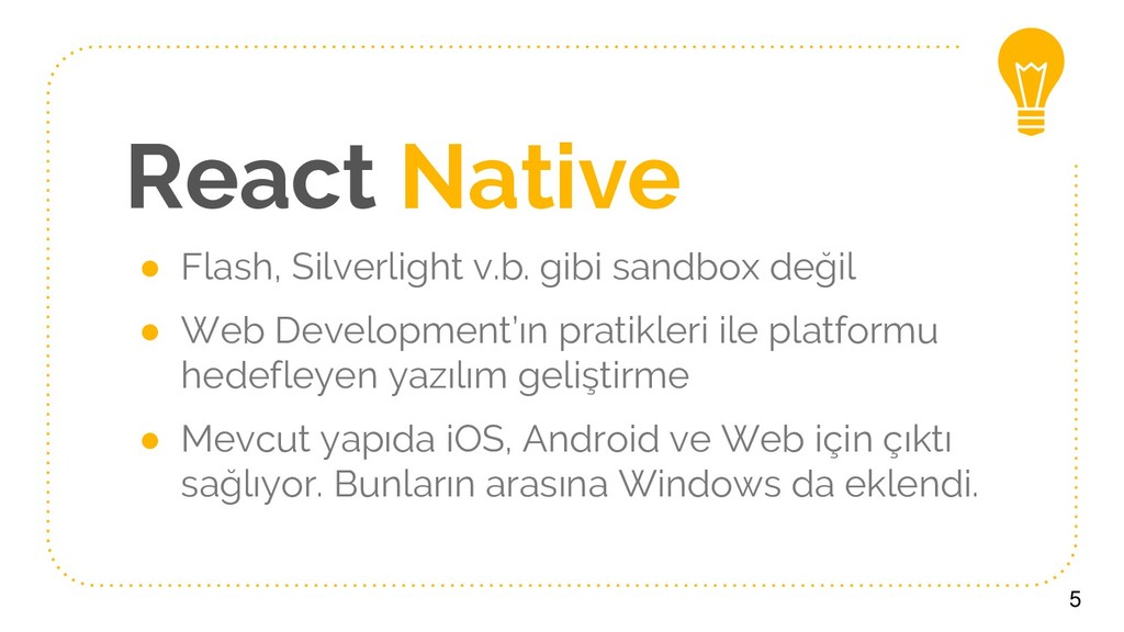 React Native ● Flash, Silverlight v.b. gibi san...
