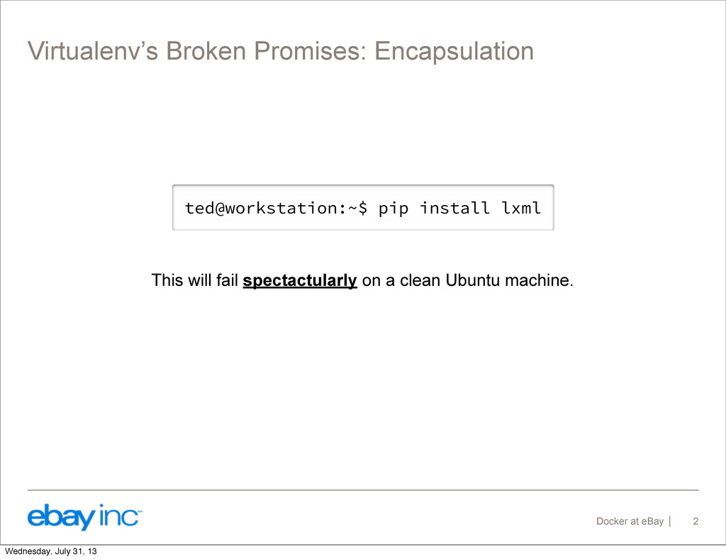 Docker at eBay Virtualenv's Broken Promises: En...