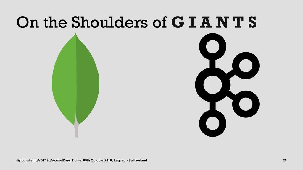 On the Shoulders of G I A N T S @hpgrahsl | #VD...