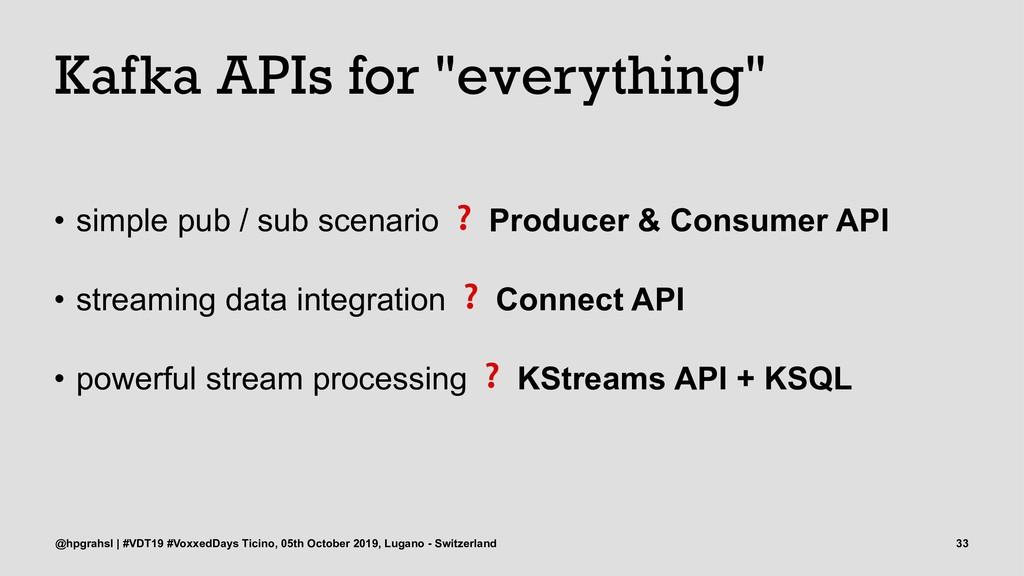 "Kafka APIs for ""everything"" • simple pub / sub ..."