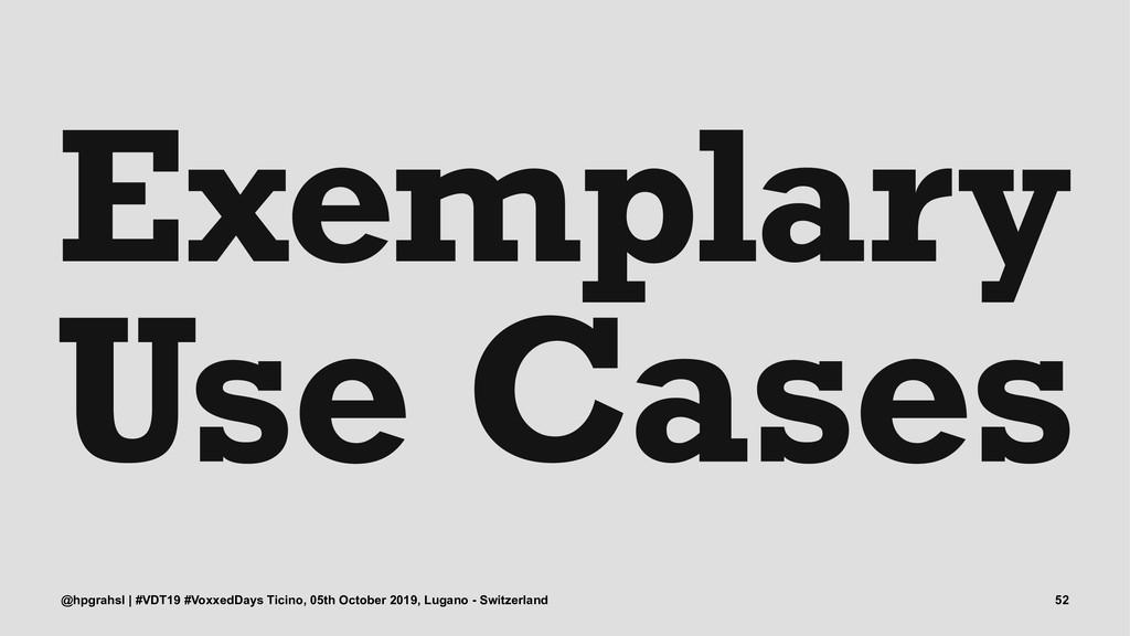 Exemplary Use Cases @hpgrahsl | #VDT19 #VoxxedD...