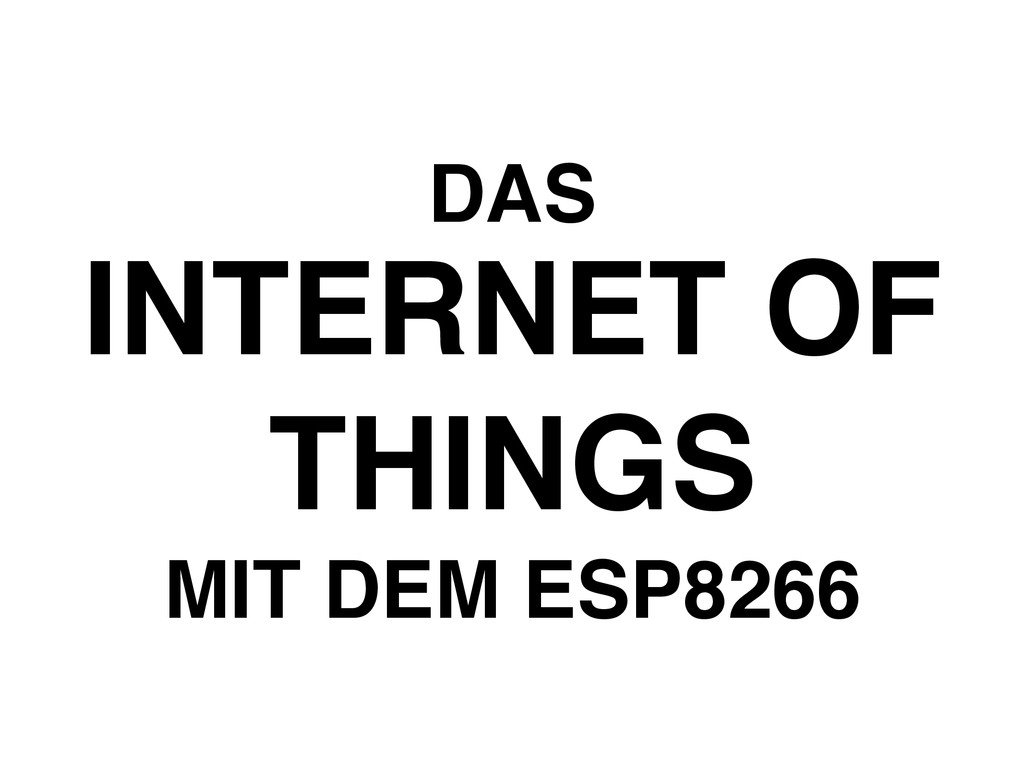 INTERNET OF THINGS DAS MIT DEM ESP8266