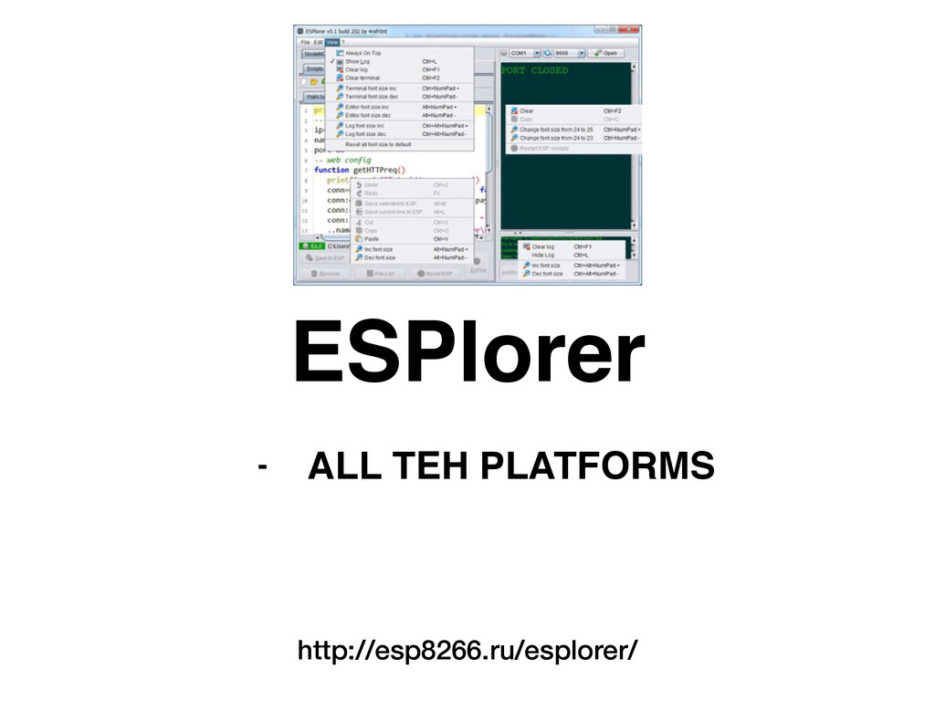- ALL TEH PLATFORMS ESPlorer http://esp8266.ru/...