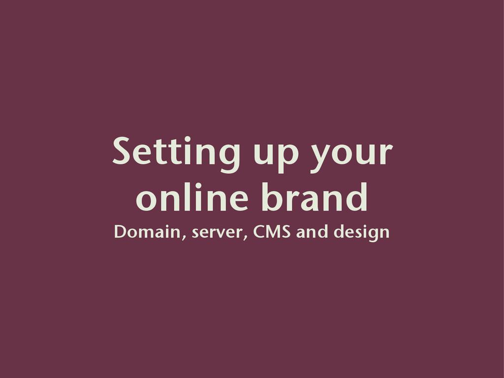 Setting up your online brand Domain, server, C...