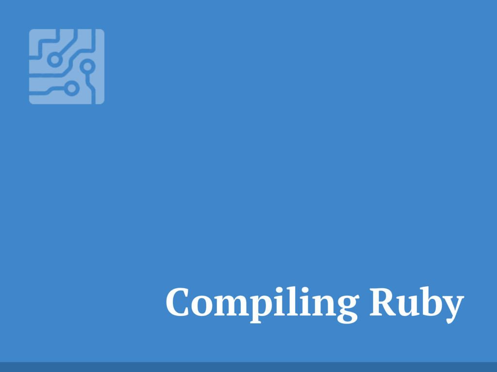 Compiling Ruby