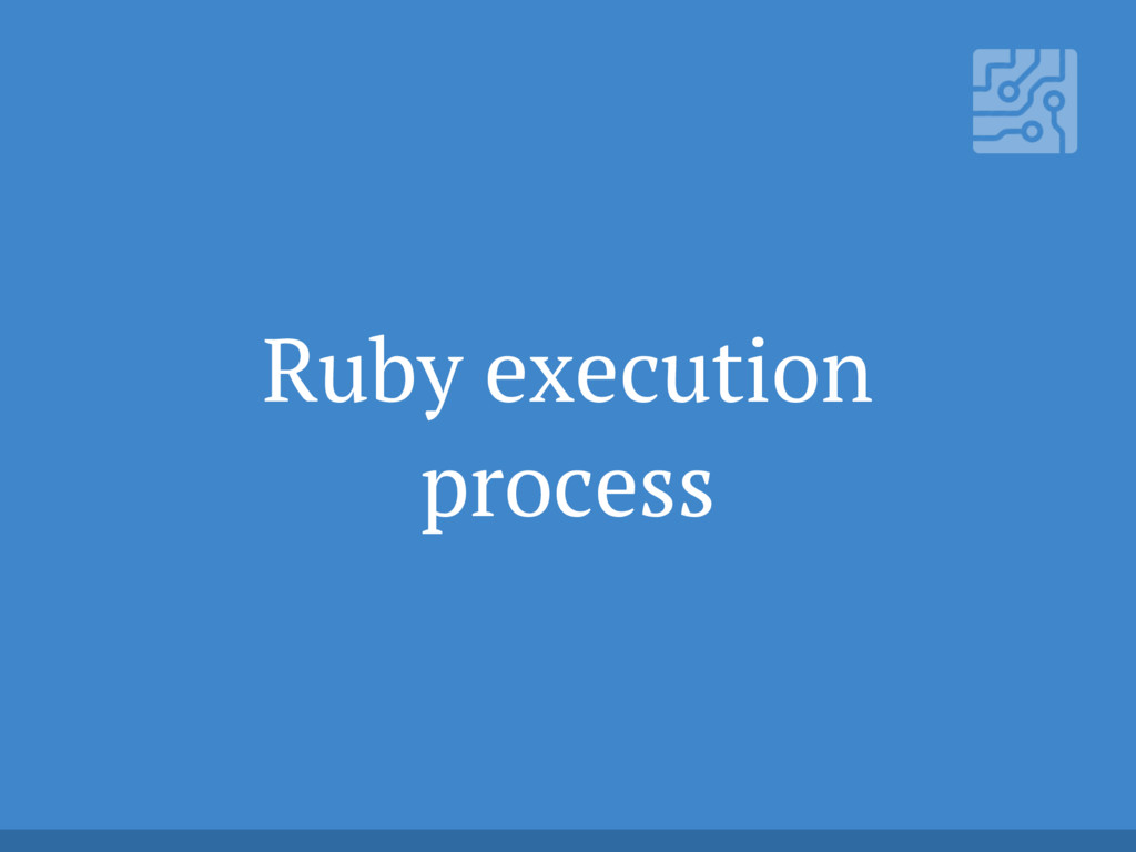 Ruby execution process