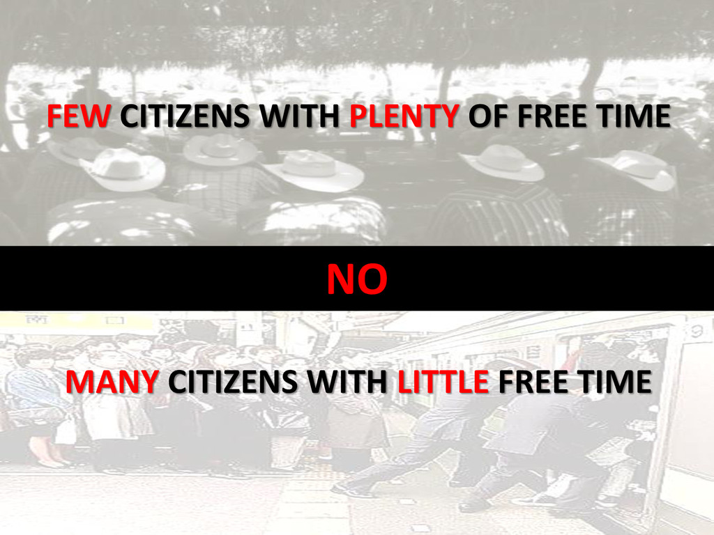 NO FEW CITIZENS WITH PLENTY OF FREE TIME MANY C...