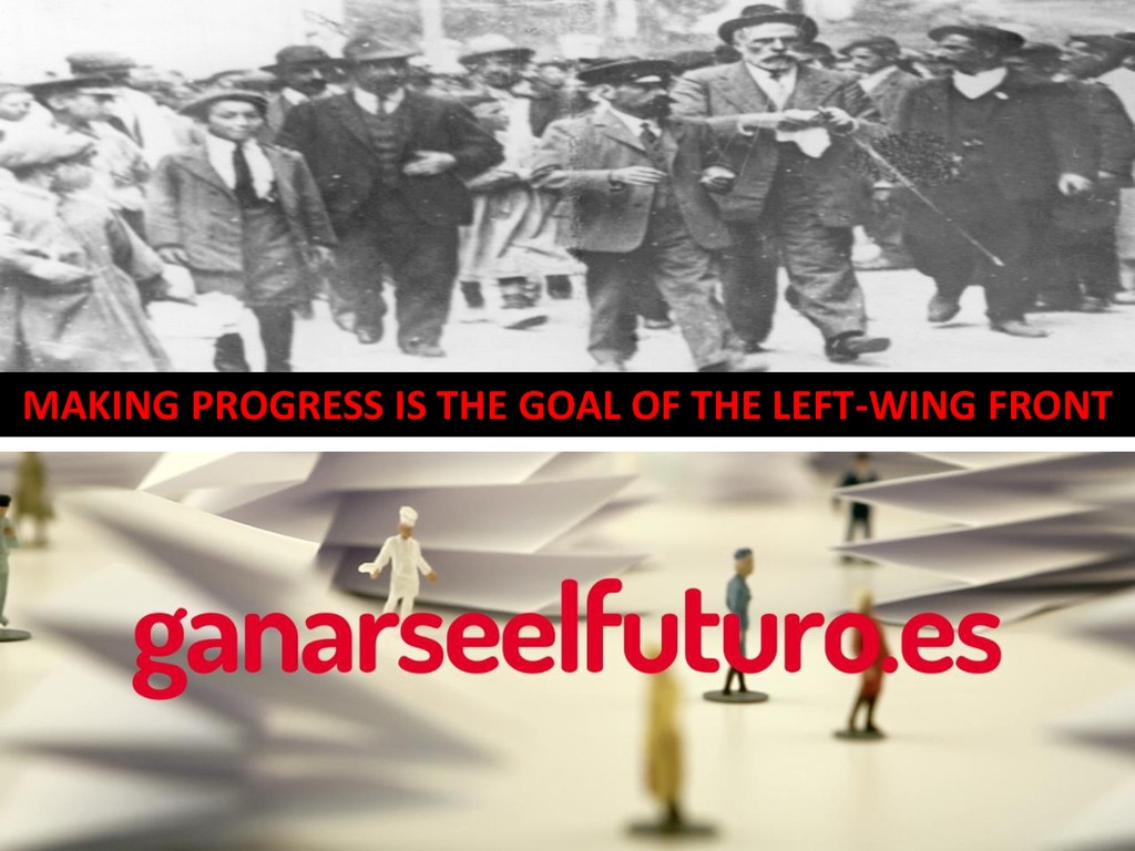 MAKING PROGRESS IS THE GOAL OF THE LEFT-WING FR...