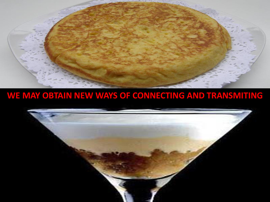 WE MAY OBTAIN NEW WAYS OF CONNECTING AND TRANSM...