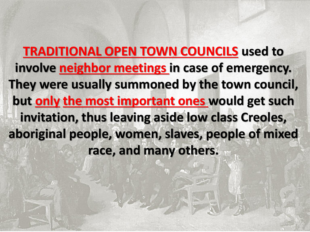TRADITIONAL OPEN TOWN COUNCILS used to involve ...