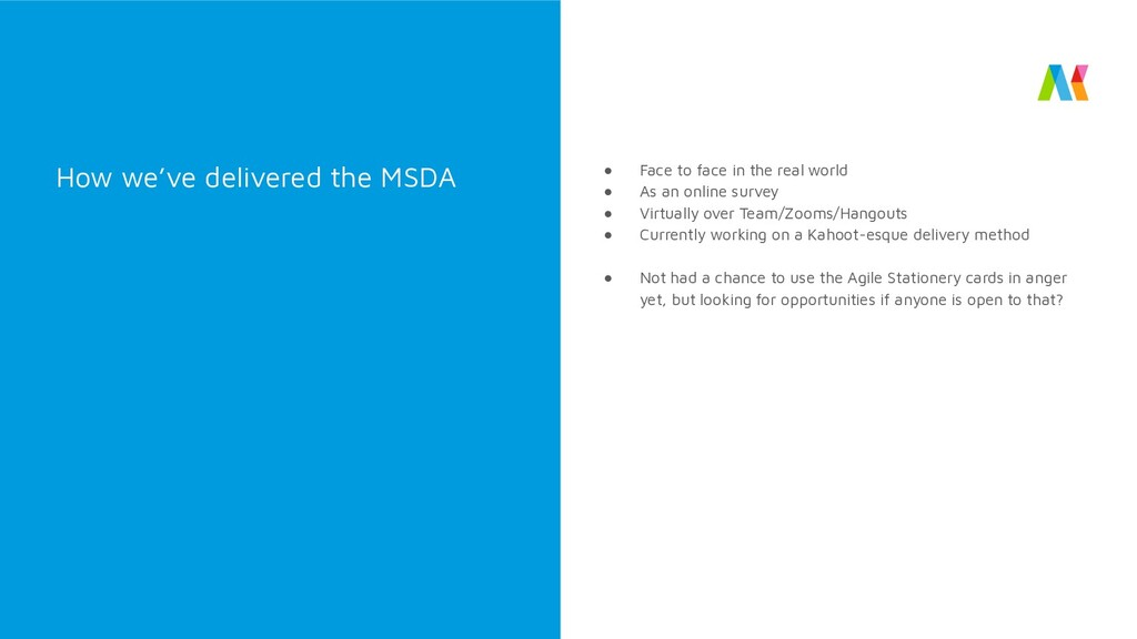 How we've delivered the MSDA ● Face to face in ...