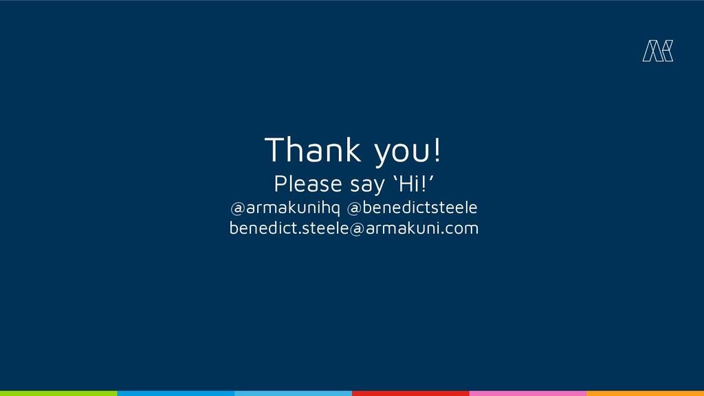 Thank you! Please say 'Hi!' @armakunihq @benedi...