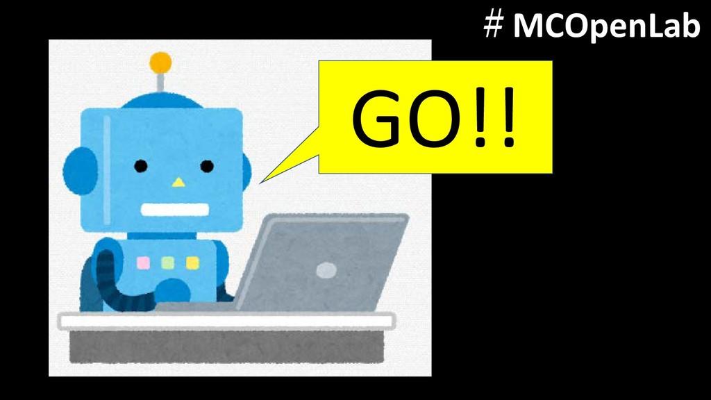 GO!! #MCOpenLab