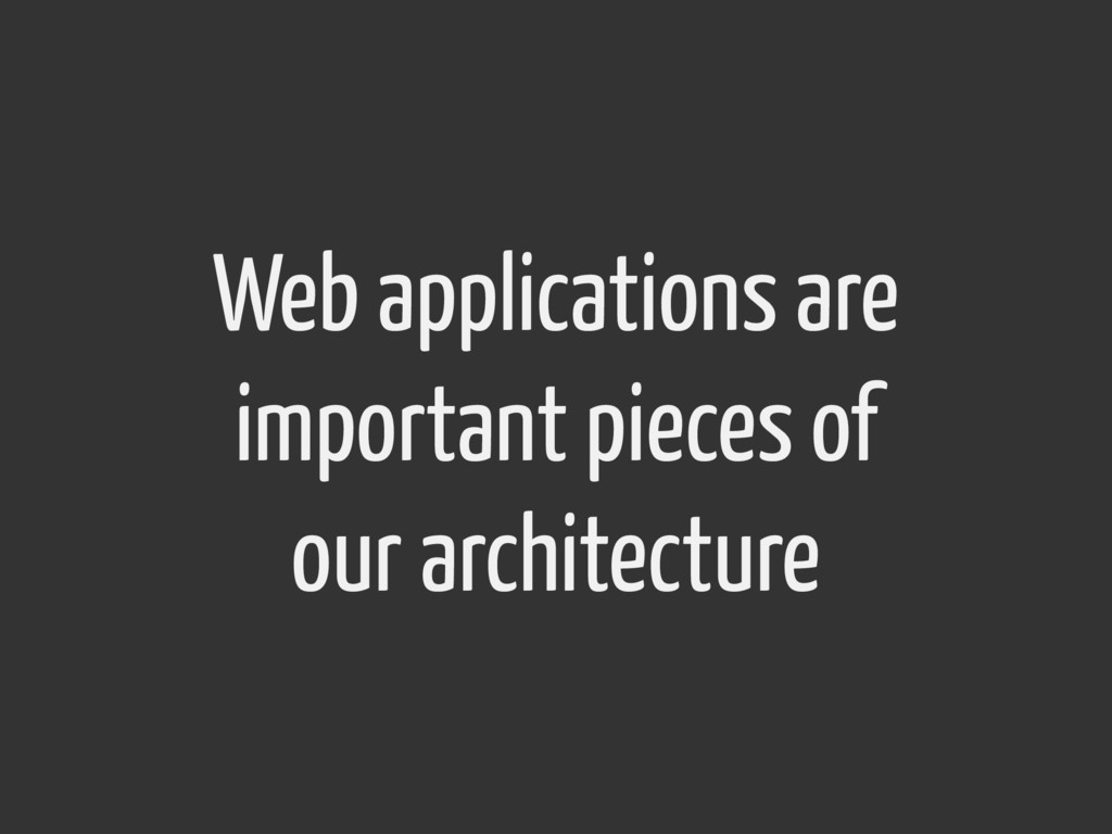 Web applications are important pieces of our ar...