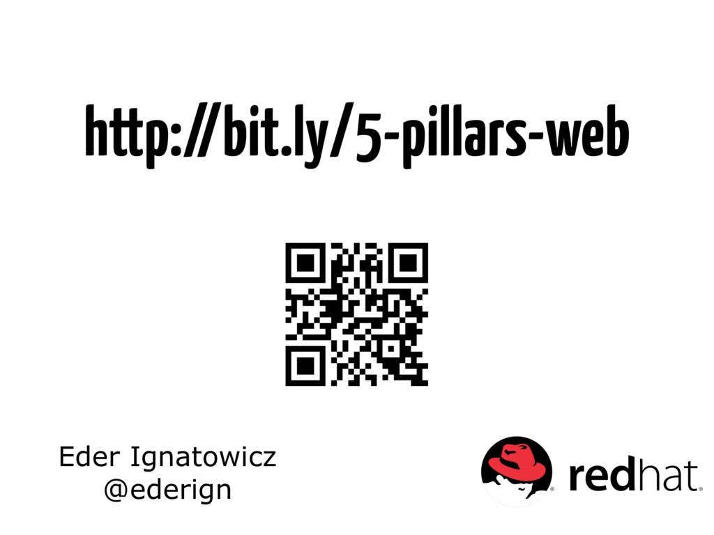Eder Ignatowicz @ederign http://bit.ly/5-pillar...