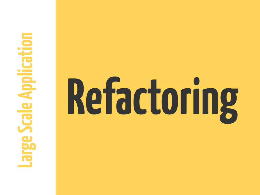 Large Scale Application Refactoring