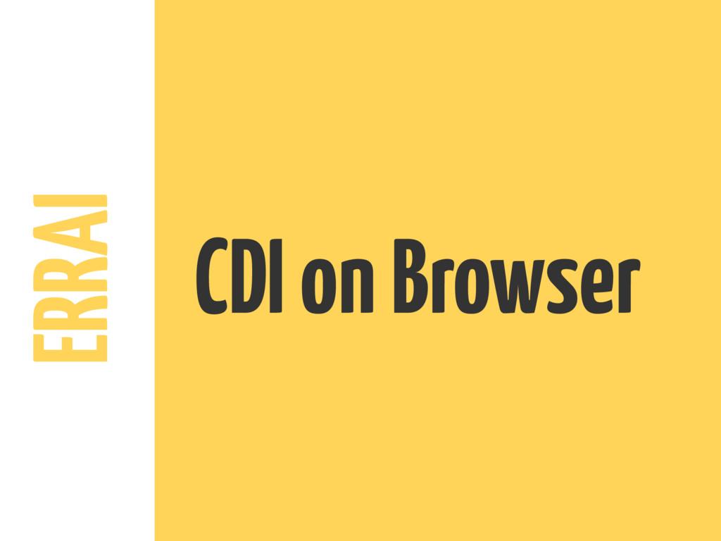 ERRAI CDI on Browser