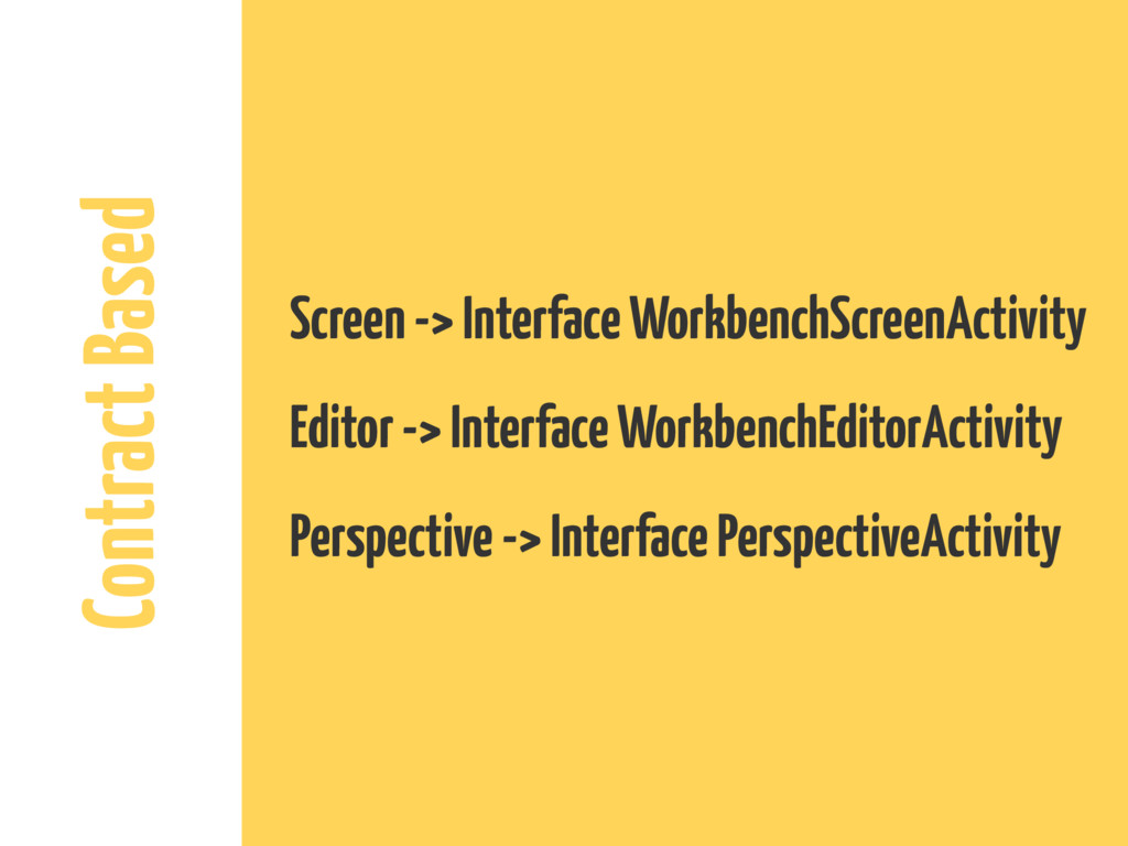 Contract Based Screen -> Interface WorkbenchScr...