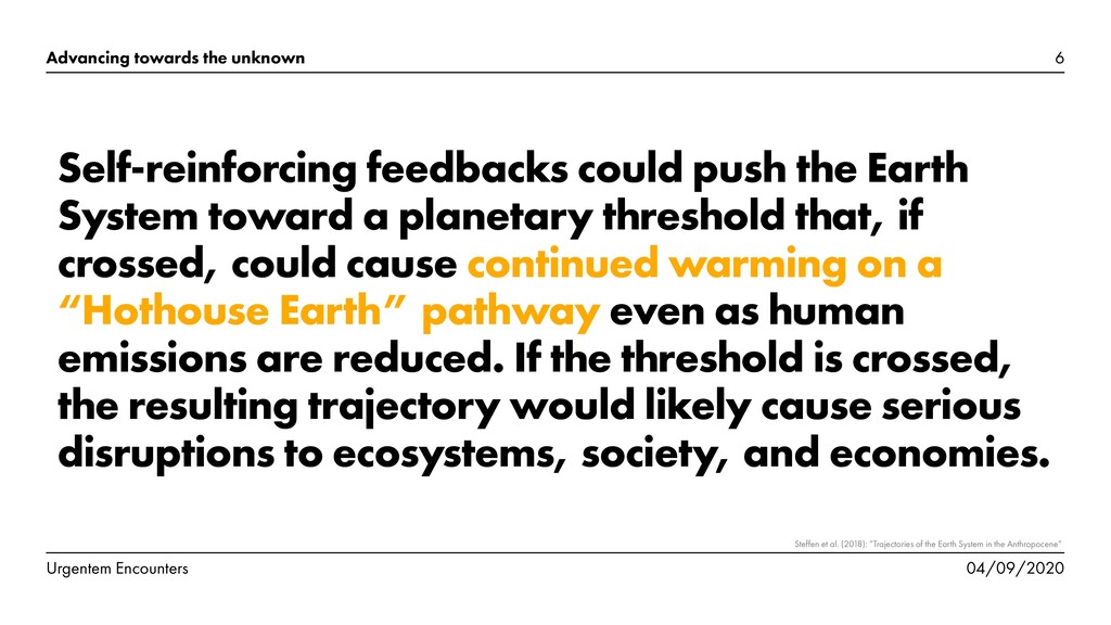 Self-reinforcing feedbacks could push the Earth...